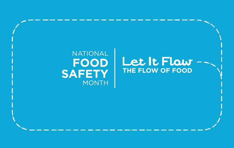 National Food Safety Month: Let It Flow - The Flow of Food